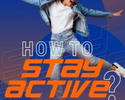 How to Stay Active?